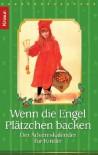 Wenn die Engel Plätzchen backen: Der Adventskalender für Kinder -