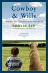 Cowboy & Wills: A Love Story - Monica Holloway