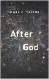 After God - Mark C. Taylor
