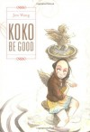 Koko Be Good - Jen Wang
