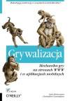 Grywalizacja. Mechanika gry na stronach WWW i w aplikacjach mobilnych - Gabe Zichermann, Christopher Cunningham