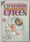 Cyteen - C. J. Cherryh