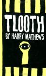 Tlooth - Harry Mathews