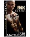 Ink Spots  - Lissa Matthews