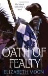 Oath of Fealty (Paksenarrion, #6; Paladin's Legacy, #1) - Elizabeth Moon