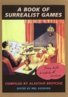 A Book of Surrealist Games - Mel Gooding, Alastair Brotchie, Alexis Lykiard, Jennifer Batchelor