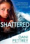 Shattered - Dani Pettrey