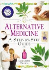 Alternative Medicine: A Step-By-Step Guide (In a Nutshell Series) - Elizabeth Brown
