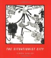 The Situationist City - Simon Sadler