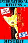 International Kittens of Mystery - Chris Dolley