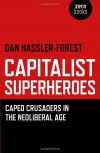 Capitalist Superheroes: Caped Crusaders in the Neoliberal Age - Dan Hassler-Forest