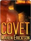 Covet - Karen  Erickson