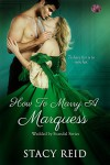 How to Marry a Marquess (Wedded by Scandal) (Volume 3) - Stacy Reid
