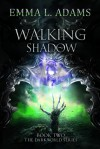 Walking Shadow - Emma L. Adams