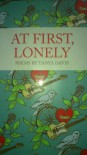 At First, Lonely: Poems by Tanya Davis - Tanya Davis