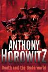 Death and the Underworld - Anthony Horowitz