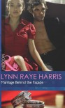 Marriage Behind the Faade (Modern) - Lynn Raye Harris