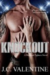 Knockout - J.C. Valentine
