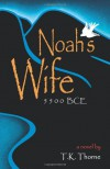 Noah's Wife - T.K. Thorne