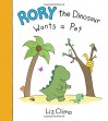 Rory the Dinosaur Wants a Pet - Liz Climo