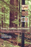 Trees, Truffles, and Beasts: How Forests Function - Chris Maser