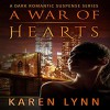 A War of Hearts: A Dark Romantic Psychological Thriller: - Karen Lynn