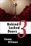 Behind Locked Doors Book 3 - Emma Hillman