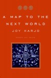 A Map to the Next World: Poems - Joy Harjo