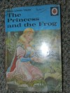 The Princess and the Frog (Well Loved Tales) - Ladybird Series