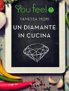 Un diamante in cucina (Youfeel) (Italian Edition) - Vanessa Mori