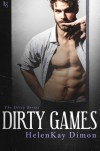 Dirty Games (The Dirty Series) - HelenKay Dimon