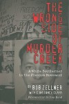 The Wrong Side of Murder Creek: A White Southerner in the Freedom Movement - Bob Zellner, Constance Curry