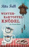 Winterkartoffelknödel: Ein Provinzkrimi - Rita Falk