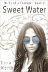 Sweet Water (Birds of a Feather #2) - Lena North
