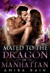Mated To The Dragon Of Manhattan - Amira Rain