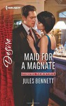 Maid for a Magnate (Dynasties: The Montoros) - Jules Bennett