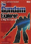 The Gundam Explorer: Wing, First, G, Seed and More! Mysteries and Secrets Revealed! #1 - Kazuhisa Fujie, Martin Foster
