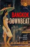 Bangkok Downbeat (A Nick Teffinger Thriller / Read in Any Order) - R.J. Jagger