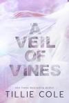 A Veil of Vines - Tillie Cole