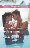 From Paradise...to Pregnant! - Kandy Shepherd