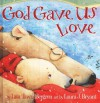 God Gave Us Love - Lisa T. Bergren