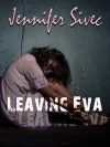 Leaving Eva (The Eva Series Book 1) - Jennifer Sivec