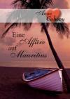 Eine Affäre auf Mauritius - Anne Colwey