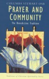 Prayer and Community: The Benedictine Tradition (Traditions of Christian Spirituality) - Columba Stewart