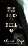 Riding with the Hides of Hell - Stacia Leigh