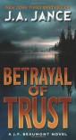 Betrayal of Trust: A J. P. Beaumont Novel - J. A. Jance