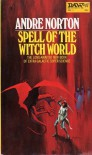 Spell of the Witch World - Andre Norton