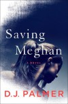 Saving Meghan - D.J. Palmer