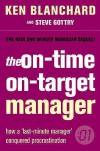 The On-Time, On-Target Manager - Kenneth H. Blanchard, Steve Gottry