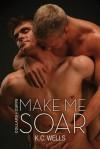 Make Me Soar - K.C. Wells